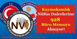 Kaymakamlık ve Nüfus Dairelerine 928 Büro Memuru Alınıyor! KPSS 60 ve Üzeri