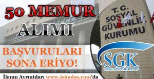 Sosyal Güvenlik Kurumu 50 Memur Alımı Başvuruları Sona Eriyor!