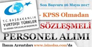 Yurtdışı Türkler ve Akraba Topluluklar Başkanlığı KPSS'siz Personel Alımı Yapıyor!