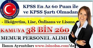 KPSS En Az 60 Puan İle veya KPSS Şartı Olmadan Kamuya 38 Bin 260 Memur Personel Alınıyor