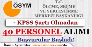 ÖSYM KPSS Şartı Olmadan Sözleşmeli Personel Alımı Yapıyor!
