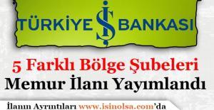 Türkiye İş Bankası Çok Sayıda Memur İlanı Yayımladı!