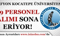 Afyon Kocatepe Üniversitesi 29 Personel Alımı Başvuruları Sona Eriyor!