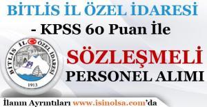 Bitlis İl özel idaresi KPSS 60 Puan İle Sözleşmeli Personel Alımı