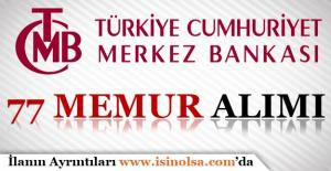 Merkez Bankası 77 Memur Personel Alımı Gerçekleştiriyor!