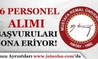 Mustafa Kemal Üniversitesi 66 Personel Alımı Başvuruları Sona Eriyor!
