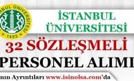 İstanbul Üniversitesi 32 Sözleşmeli Personel Alım İlanı Yayımladı!
