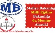 Milli Eğitim Bakanlığı ve Maliye Bakanlığı 64 Memur Alımı Yapacak!