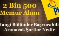 PTT 2 Bin 500 Memur Alımı Başvurular Başlıyor! Aranan Şartlar ve Başvurabilen Bölümler
