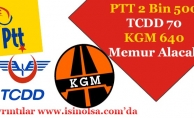 PTT 2 Bin 500 TCDD 700 ve KGM 640 Memur Alacak