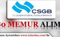 Çalışma ve Sosyal Güvenlik Bakanlığı 80 Memur Alım İlanı Yayımladı!
