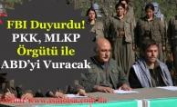 FBI Duyurdu! PKK MLKP Örgütü ile ABD'yi Vuracak