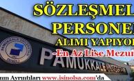 Pamukkale Üniversitesi En Az Lise Mezunu Sözleşmeli Personel Alımı Yapıyor