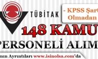 TÜBİTAK KPSS Şartı Olmadan 148 Kamu Personeli Alım İlanı Yayımladı!