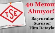 Türk Standartları Enstitüsü (TSE) 40 Memur Alımı Başvuruları Devam Ediyor!