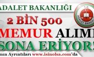Adalet Bakanlığı 2 Bin 500 Memur Alımı Başvuruları Sona Eriyor! Kimler Başvuru Yapabilir?
