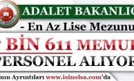 Adalet Bakanlığı En Az Lise Mezunu 7 Bin 611 Memur Alımı Yapıyor!