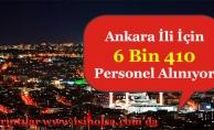 Ankara İçin 6 Bin 410 Personel Alınıyor! En Az Okur - Yazar Olma Şartı