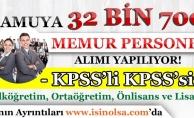 Kamuya 32 Bin 700 Memur Personel Alınıyor! KPSS'li KPSS'siz
