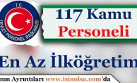 Kurumlar 117 Kamu Personeli Alıyor! En Az İlköğretim Mezunu