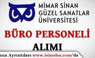 Mimar Sinan Güzel Sanatlar Üniversitesi Büro Personeli Alımı