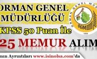 Orman Genel Müdürlüğü KPSS 50 Puan İle 125 Memur Alım İlanı Yayımladı!