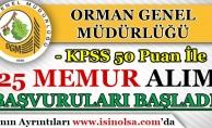 Orman Genel Müdürlüğü KPSS 50 Puan İle 125 Memur Alımı Başvuruları Başladı!
