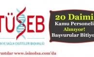 Türkiye Sağlık Enstitüleri Başkanlığı 20 Daimi Kamu Personeli Alımı Başvuruları Bitiyor!