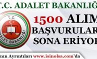 Adalet Bakanlığı 1500 Alım Başvuruları Sona Eriyor!