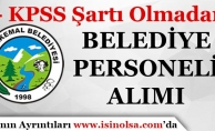 Giresun Yavuzkemal Belediyesi KPSS Şartı Olmadan Personel Alımı Yapıyor!