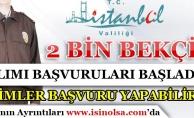İstanbul Valiliği 2000 Bekçi Alımı Başvuruları Başladı! Kimler Başvuru Yapabilir?