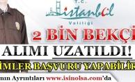 İstanbul Valiliği 2 Bin Bekçi Alımı 24 Kasım 2017 Tarihine Kadar Uzatıldı!