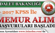Adalet Bakanlığı 2017 KPSS Puanı İle Memur Alımı Başvuruları Başladı!