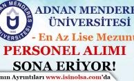 Adnan Menderes Üniversitesi En Az Lise Mezunu Personel Alımı Başvuruları Bitiyor!