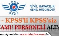 Sivil Havacılık ( SHGM ) Kamu Personeli Alım İlanı Yayımladı! KPSS'li KPSS'siz