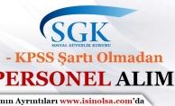 Sosyal Güvenlik Kurumu KPSS'siz Personel Alımı