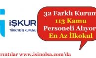 32 Kurum 113 Kamu Personeli Alınıyor! En Az İlkokul