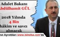 Adalet Bakanı Gül'den 2018 Yılında 4 Bin Hakim ve Savcı Alımı Müjdesi
