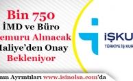 İŞKUR Bin (1000) İMD ve 750 Büro Memuru Alımı Yapacak! Maliye'den Onay Bekleniyor