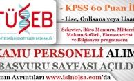 TÜSEB KPSS 60 Puan İle Kamu Personeli Alımı Yapıyor! Başvuru Sayfası Açıldı