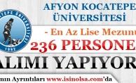 Afyon Kocatepe Üniversitesi 236 Personel Alımı Yapıyor! En Az Lise Mezunu