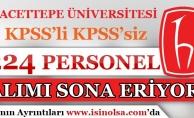 Hacettepe Üniversitesi 224 Kamu Personeli Alım İlanı İçin Başvurular Sona Eriyor!