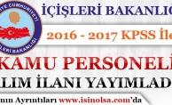 İçişleri Bakanlığı KPSS Şartı İle Kamu Personeli Alım İlanı Yayımladı!