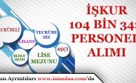 İŞKUR En Az Lise Mezunu, Tecrübesiz, Tecrübeli 104 Bin 342 Personel Alımı Yapıyor