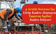4 Aralık Sonrası İşe Girip Kadro Alamayan Taşeron İşçiler Kadro İstiyor!