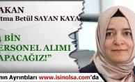 Aile Bakanı Kaya: 4 Bin Yeni Personel Alımı Yapacağız!