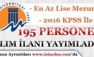 Mersin Üniversitesi En Az Lise Mezunu 195 Personel Alım İlanı Yayımladı!