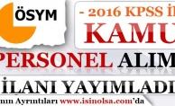 ÖSYM 2016 KPSS Puan İle Kamu Personeli Alım İlanı Yayımladı!