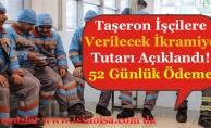Taşeron İşçilere Verilecek İkramiye Tutarı Açıklandı! 52 Günlük Prim Tutarları Belli Oldu