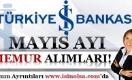 İş Bankası Mayıs Ayı Memur Alımları!